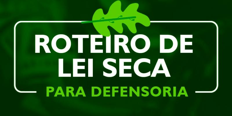 ROTEIRO DE LEI SECA - 11 SEMANAS